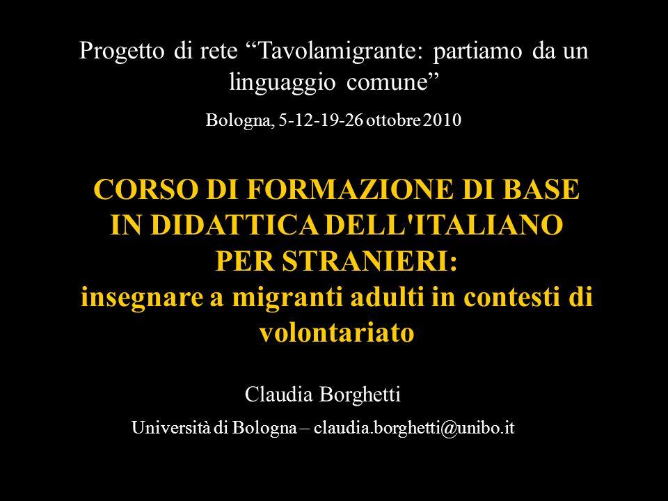 CORSO DI FORMAZIONE DI BASE IN DIDATTICA DELL'ITALIANO PER STRANIERI: insegnare a migranti adulti in contesti di volontariato Progetto di rete Tavolam