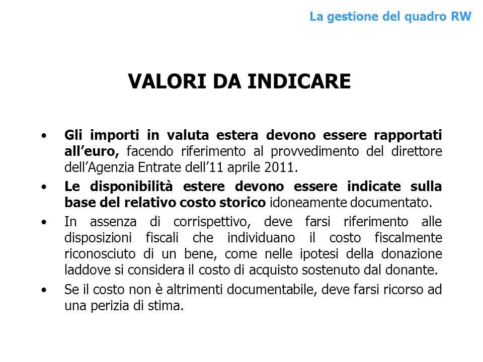 Gli importi in valuta estera devono essere rapportati alleuro, facendo riferimento al provvedimento del direttore dellAgenzia Entrate dell11 aprile 20