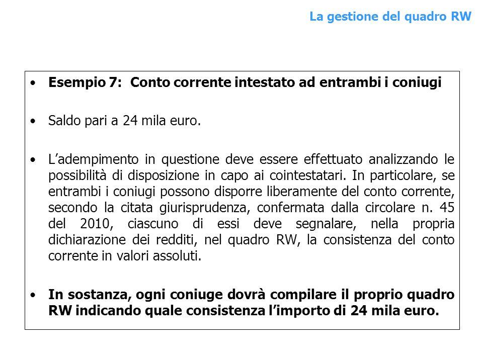 Esempio 7: Conto corrente intestato ad entrambi i coniugi Saldo pari a 24 mila euro. Ladempimento in questione deve essere effettuato analizzando le p
