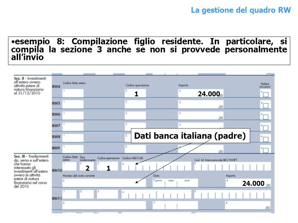 esempio 8: Compilazione figlio residente. In particolare, si compila la sezione 3 anche se non si provvede personalmente allinvio 124.000 Dati banca i