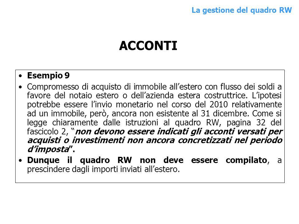 Esempio 9 Compromesso di acquisto di immobile allestero con flusso dei soldi a favore del notaio estero o dellazienda estera costruttrice.