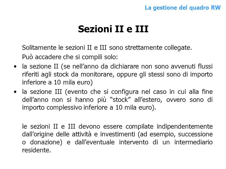 Sezioni II e III Solitamente le sezioni II e III sono strettamente collegate. Può accadere che si compili solo: la sezione II (se nellanno da dichiara