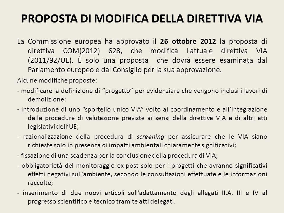 PROPOSTA DI MODIFICA DELLA DIRETTIVA VIA La Commissione europea ha approvato il 26 ottobre 2012 la proposta di direttiva COM(2012) 628, che modifica l