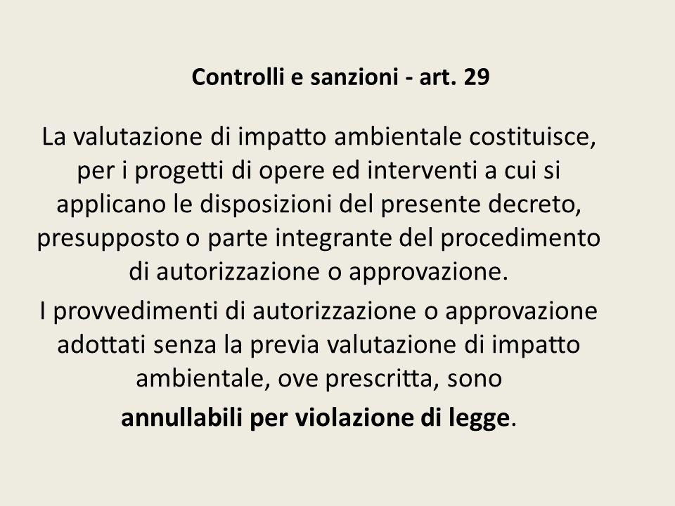 Controlli e sanzioni - art. 29 La valutazione di impatto ambientale costituisce, per i progetti di opere ed interventi a cui si applicano le disposizi