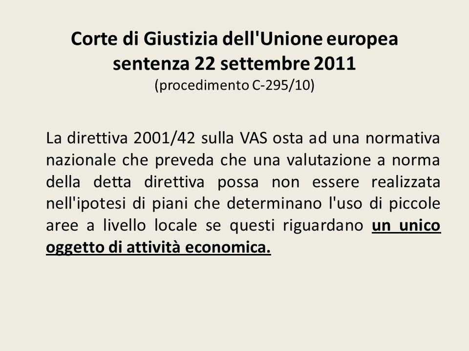 Corte di Giustizia dell'Unione europea sentenza 22 settembre 2011 (procedimento C 295/10) La direttiva 2001/42 sulla VAS osta ad una normativa naziona