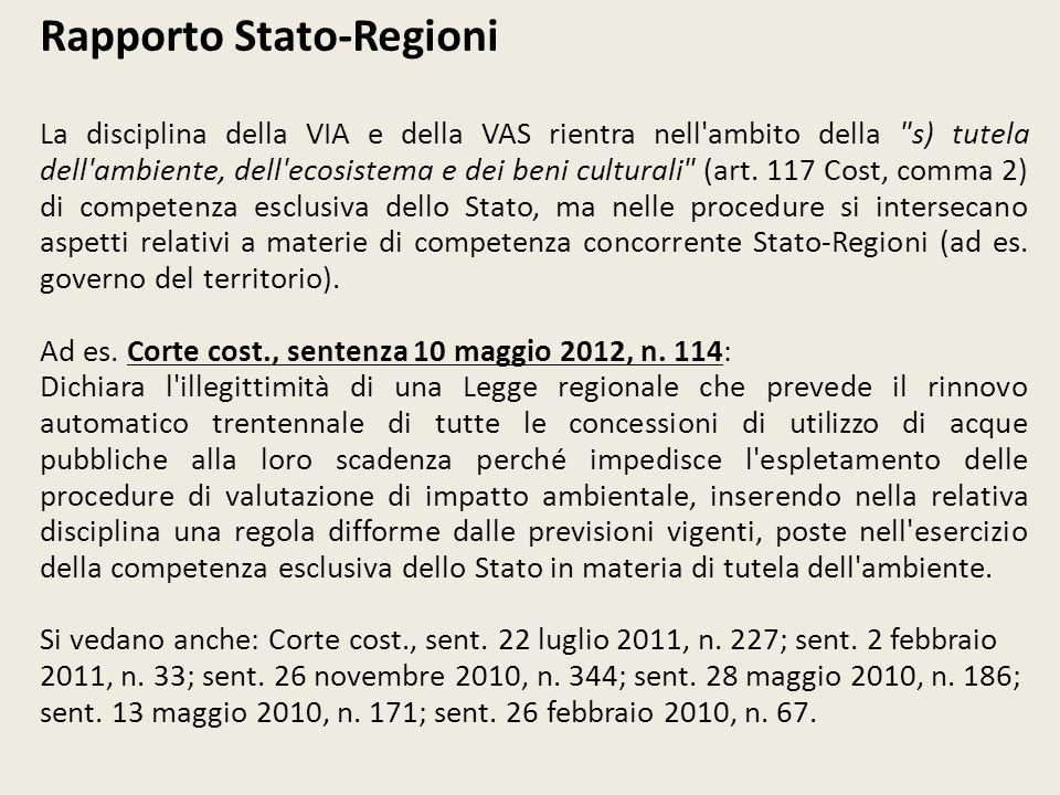 Rapporto Stato-Regioni La disciplina della VIA e della VAS rientra nell'ambito della