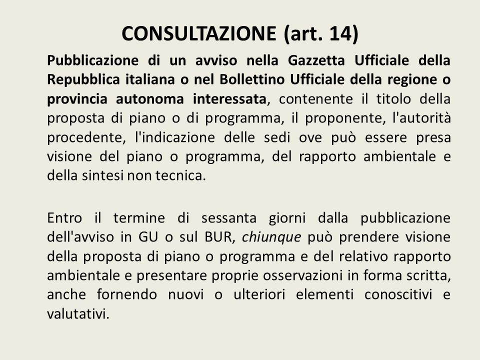 CONSULTAZIONE (art. 14) Pubblicazione di un avviso nella Gazzetta Ufficiale della Repubblica italiana o nel Bollettino Ufficiale della regione o provi