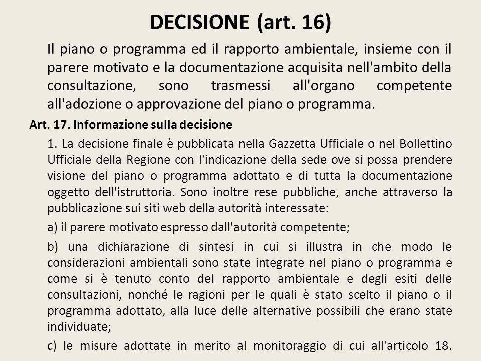 DECISIONE (art. 16) Il piano o programma ed il rapporto ambientale, insieme con il parere motivato e la documentazione acquisita nell'ambito della con
