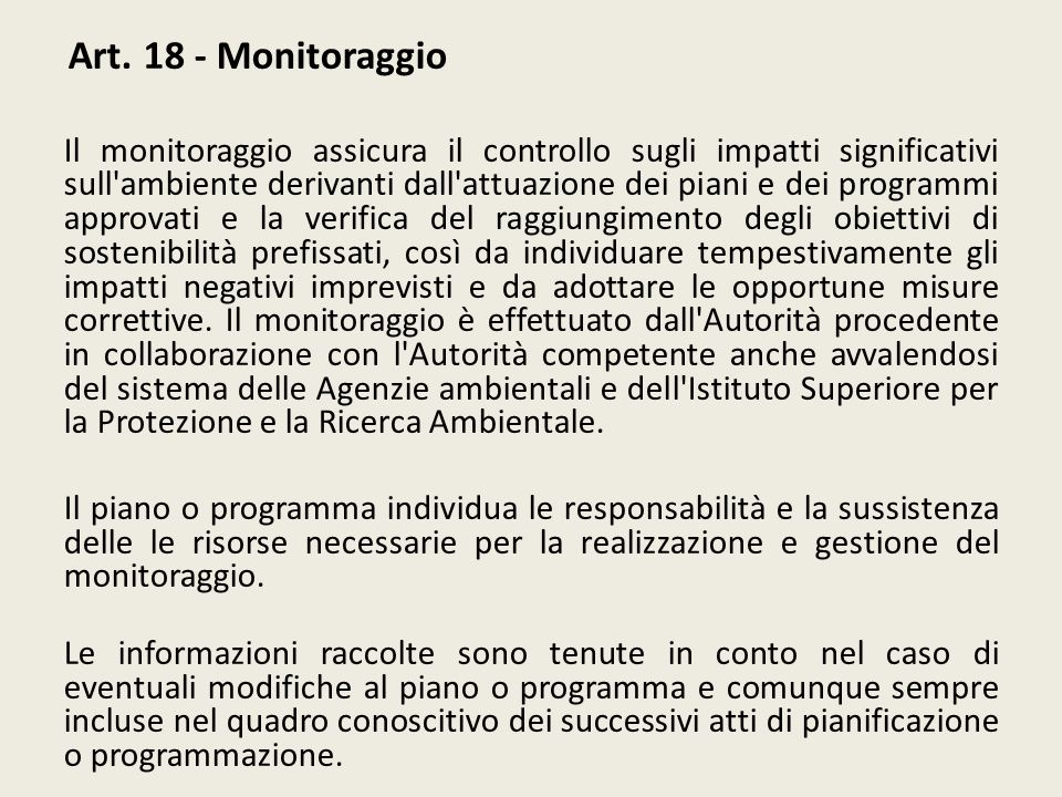 Art. 18 - Monitoraggio Il monitoraggio assicura il controllo sugli impatti significativi sull'ambiente derivanti dall'attuazione dei piani e dei progr