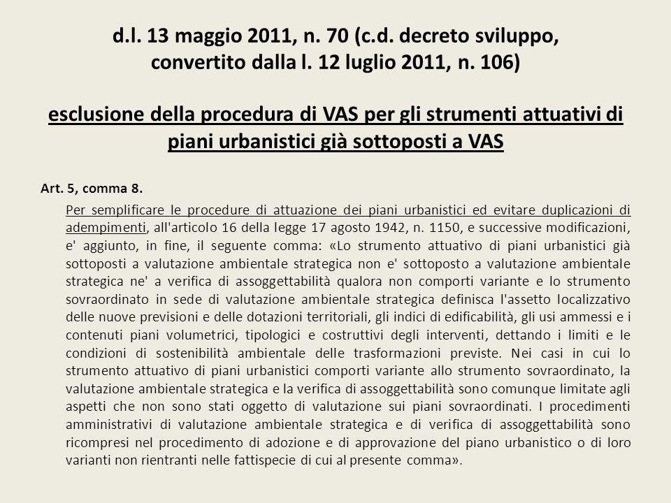 d.l. 13 maggio 2011, n. 70 (c.d. decreto sviluppo, convertito dalla l. 12 luglio 2011, n. 106) esclusione della procedura di VAS per gli strumenti att