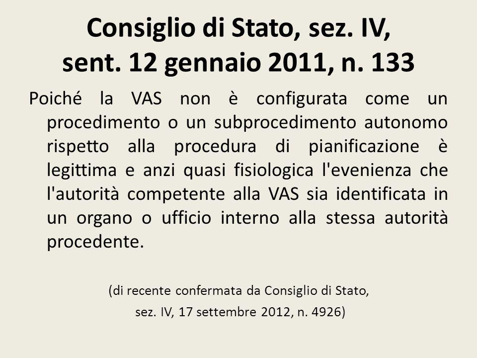Consiglio di Stato, sez. IV, sent. 12 gennaio 2011, n. 133 Poiché la VAS non è configurata come un procedimento o un subprocedimento autonomo rispetto