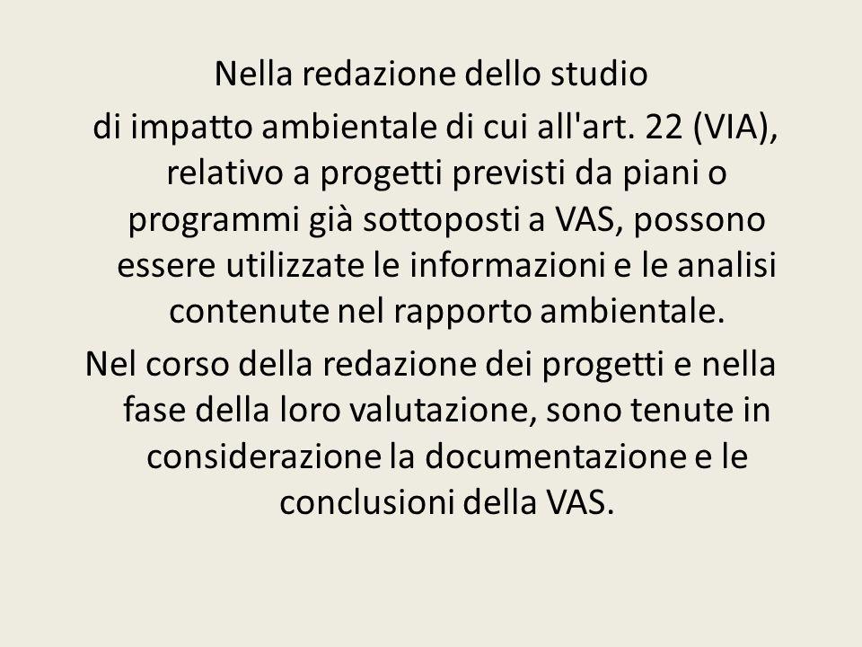 Nella redazione dello studio di impatto ambientale di cui all'art. 22 (VIA), relativo a progetti previsti da piani o programmi già sottoposti a VAS, p