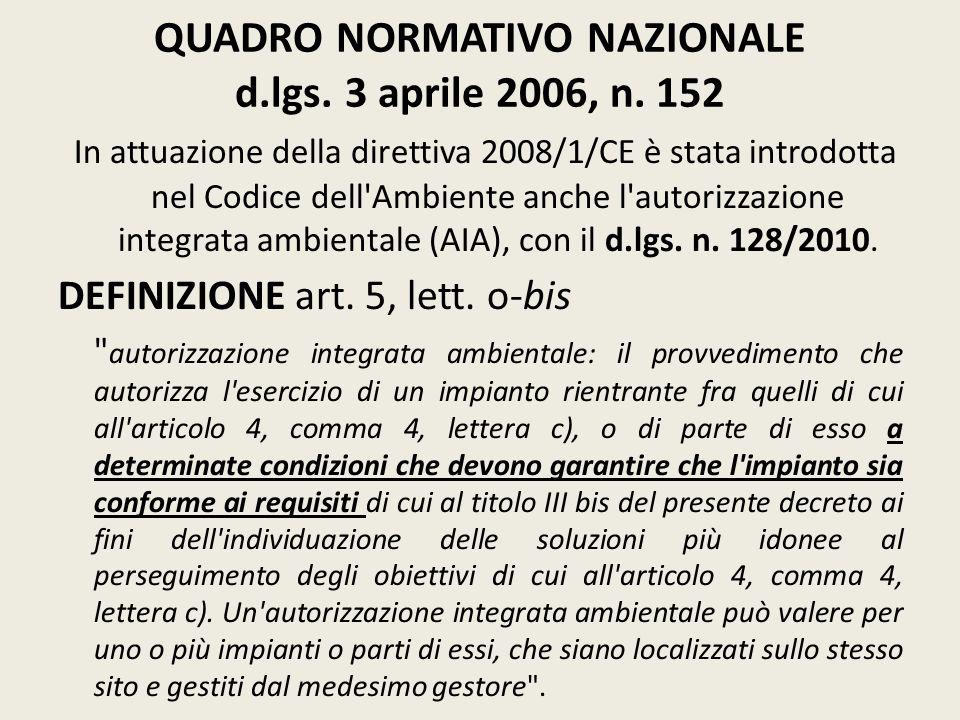 QUADRO NORMATIVO NAZIONALE d.lgs. 3 aprile 2006, n. 152 In attuazione della direttiva 2008/1/CE è stata introdotta nel Codice dell'Ambiente anche l'au