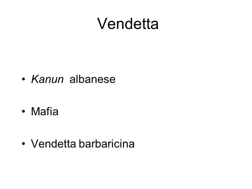 Vendetta Kanun albanese Mafia Vendetta barbaricina