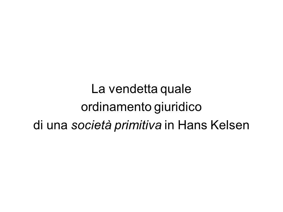 La vendetta quale ordinamento giuridico di una società primitiva in Hans Kelsen