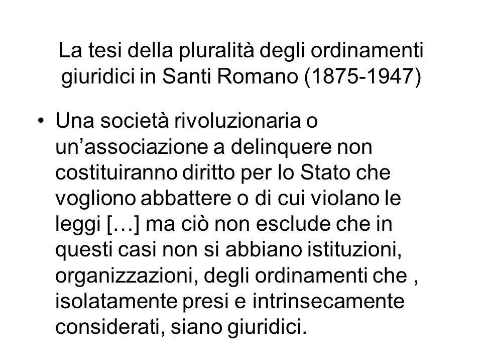 La tesi della pluralità degli ordinamenti giuridici in Santi Romano (1875-1947) Una società rivoluzionaria o unassociazione a delinquere non costituir