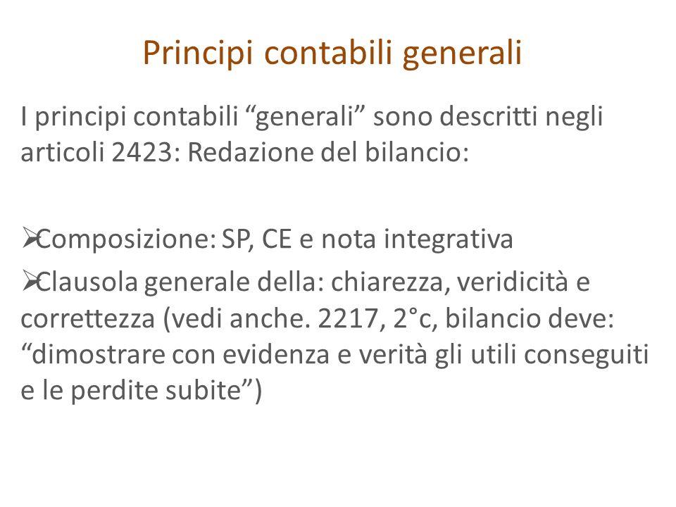 Principi contabili generali I principi contabili generali sono descritti negli articoli 2423: Redazione del bilancio: Composizione: SP, CE e nota inte