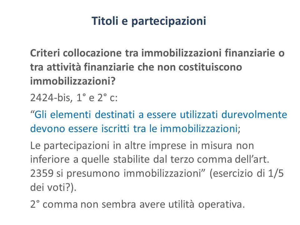 Titoli e partecipazioni Criteri collocazione tra immobilizzazioni finanziarie o tra attività finanziarie che non costituiscono immobilizzazioni? 2424-