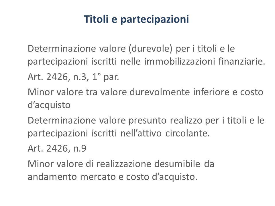 Titoli e partecipazioni Determinazione valore (durevole) per i titoli e le partecipazioni iscritti nelle immobilizzazioni finanziarie. Art. 2426, n.3,