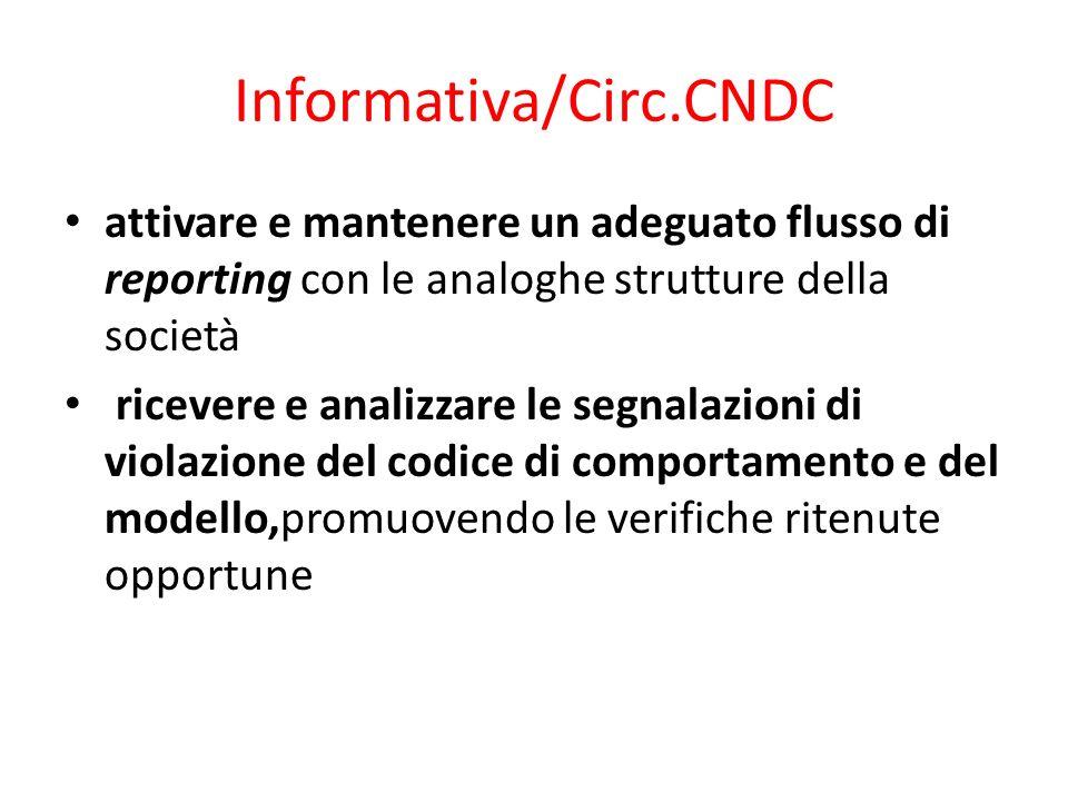 Informativa/Circ.CNDC attivare e mantenere un adeguato flusso di reporting con le analoghe strutture della società ricevere e analizzare le segnalazio