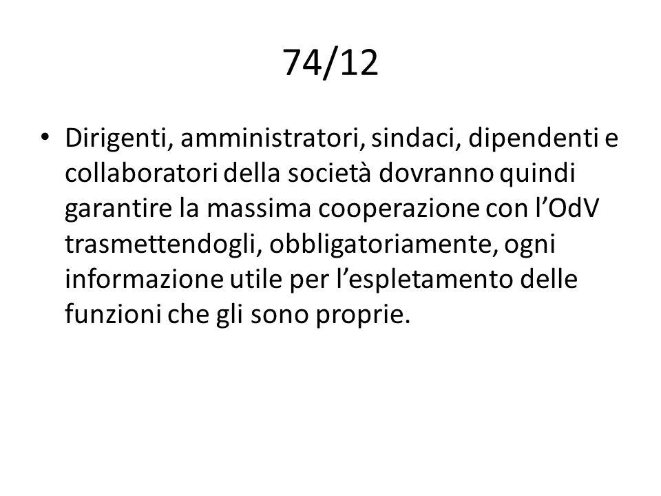 74/12 Dirigenti, amministratori, sindaci, dipendenti e collaboratori della società dovranno quindi garantire la massima cooperazione con lOdV trasmett