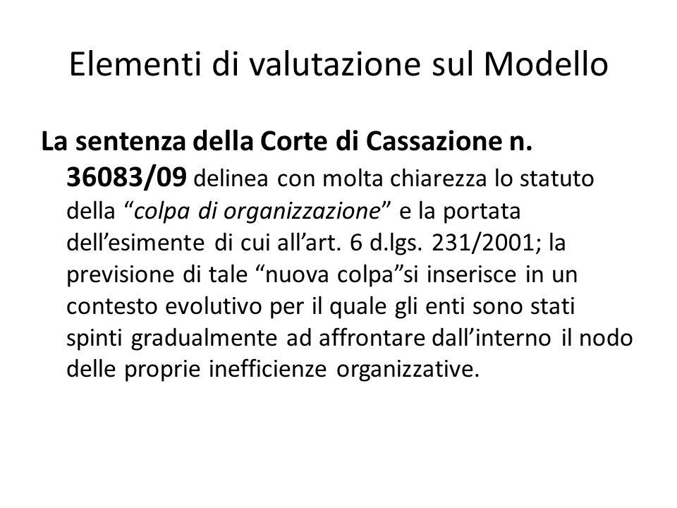 Elementi di valutazione sul Modello La sentenza della Corte di Cassazione n. 36083/09 delinea con molta chiarezza lo statuto della colpa di organizzaz