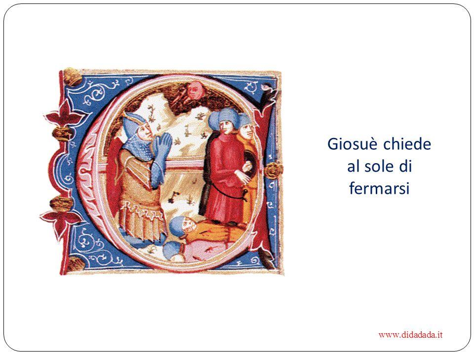 Giosuè chiede al sole di fermarsi www.didadada.it