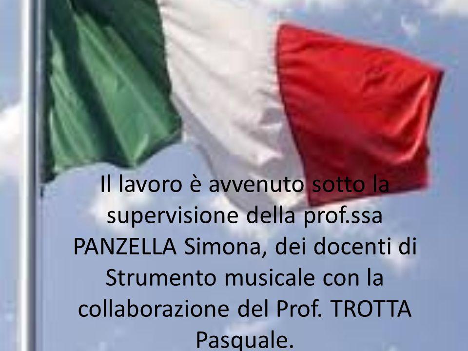 Il lavoro è avvenuto sotto la supervisione della prof.ssa PANZELLA Simona, dei docenti di Strumento musicale con la collaborazione del Prof. TROTTA Pa