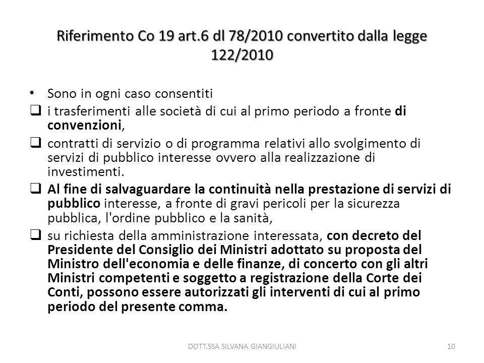 Riferimento Co 19 art.6 dl 78/2010 convertito dalla legge 122/2010 Sono in ogni caso consentiti i trasferimenti alle società di cui al primo periodo a