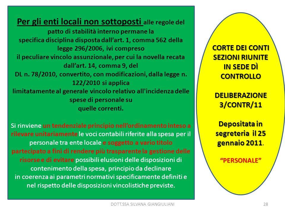 Per gli enti locali non sottoposti alle regole del patto di stabilità interno permane la specifica disciplina disposta dallart. 1, comma 562 della leg