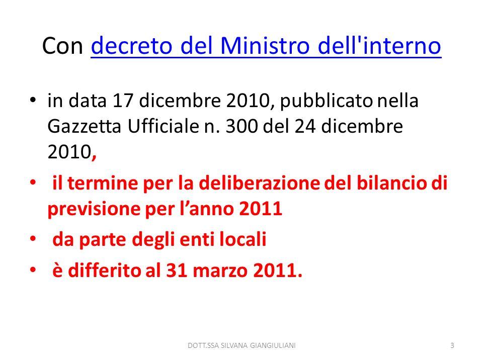 Con decreto del Ministro dell'internodecreto del Ministro dell'interno in data 17 dicembre 2010, pubblicato nella Gazzetta Ufficiale n. 300 del 24 dic