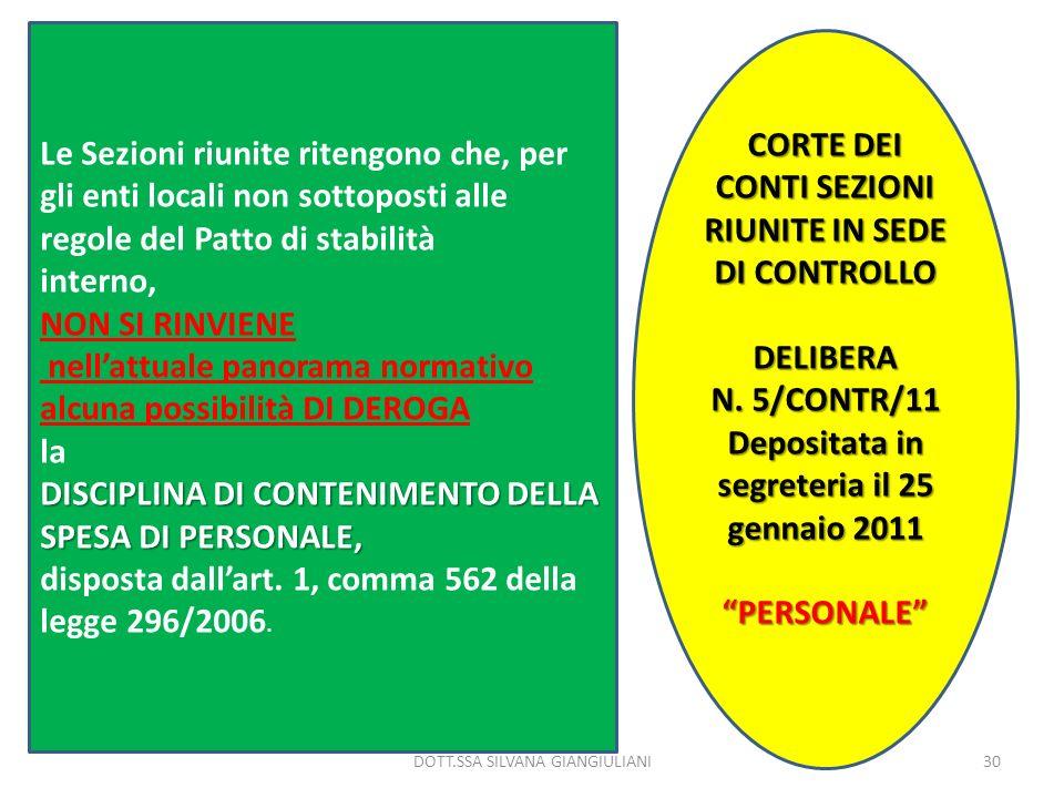 CORTE DEI CONTI SEZIONI RIUNITE IN SEDE DI CONTROLLO DELIBERA N. 5/CONTR/11 Depositata in segreteria il 25 gennaio 2011 PERSONALE Le Sezioni riunite r