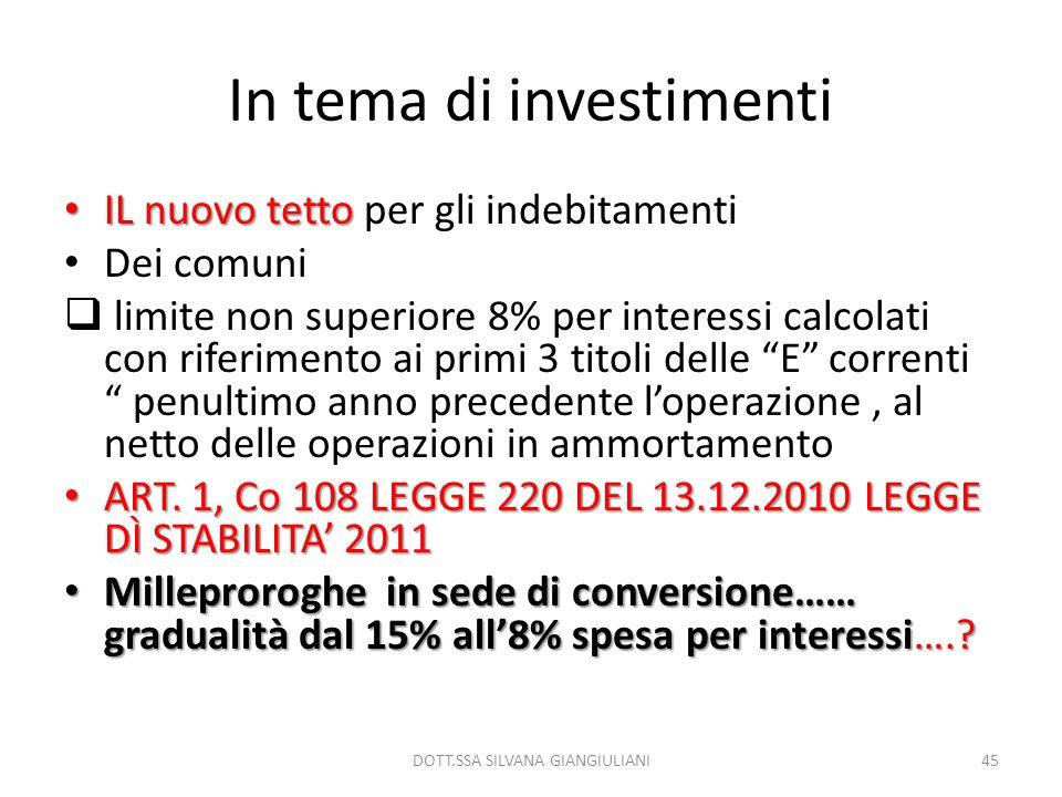 In tema di investimenti IL nuovo tetto IL nuovo tetto per gli indebitamenti Dei comuni limite non superiore 8% per interessi calcolati con riferimento