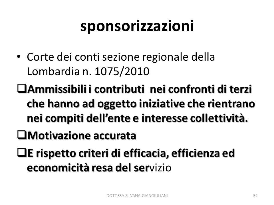 sponsorizzazioni Corte dei conti sezione regionale della Lombardia n. 1075/2010 Ammissibili i contributi nei confronti di terzi che hanno ad oggetto i