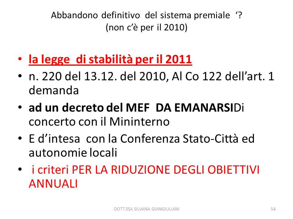 Abbandono definitivo del sistema premiale ? (non cè per il 2010) la legge di stabilità per il 2011 n. 220 del 13.12. del 2010, Al Co 122 dellart. 1 de