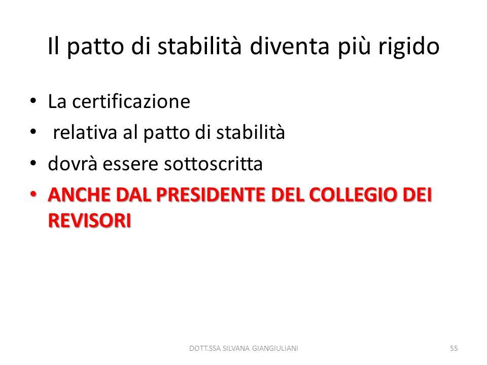 Il patto di stabilità diventa più rigido La certificazione relativa al patto di stabilità dovrà essere sottoscritta ANCHE DAL PRESIDENTE DEL COLLEGIO