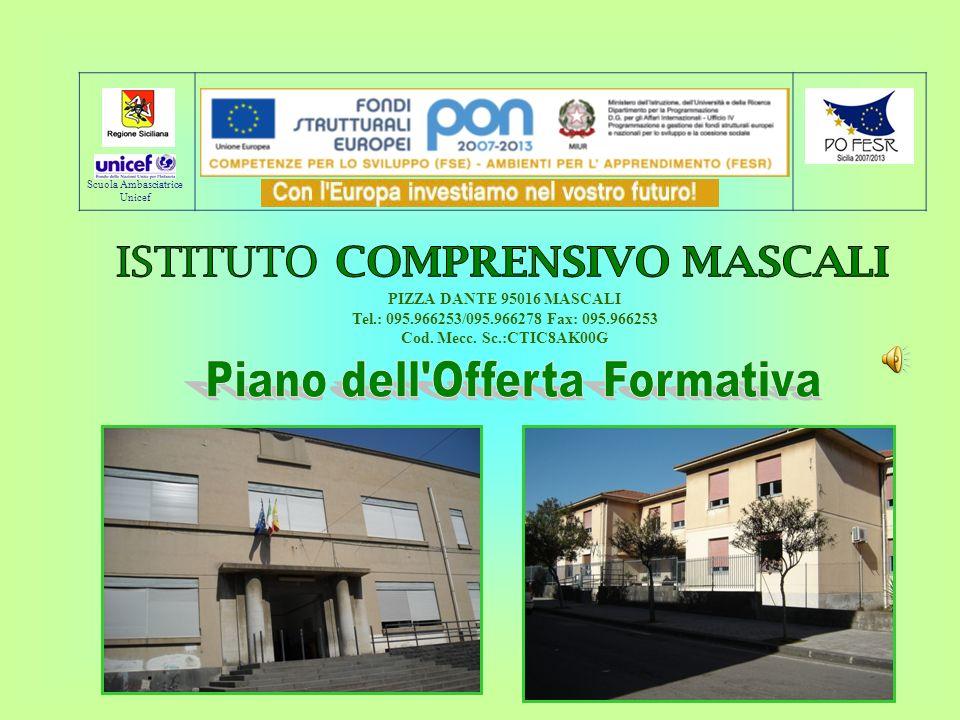 PIZZA DANTE 95016 MASCALI Tel.: 095.966253/095.966278 Fax: 095.966253 Cod. Mecc. Sc.:CTIC8AK00G Scuola Ambasciatrice Unicef