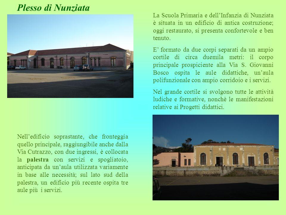 Plesso di Nunziata La Scuola Primaria e dellInfanzia di Nunziata è situata in un edificio di antica costruzione; oggi restaurato, si presenta conforte