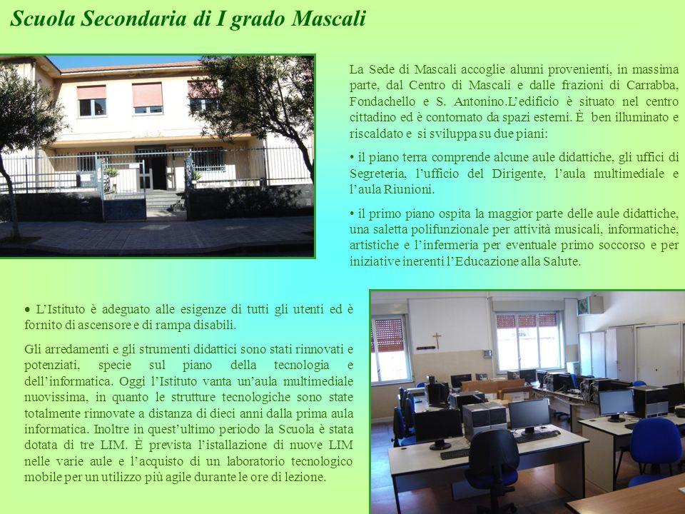 Scuola Secondaria di I grado Mascali La Sede di Mascali accoglie alunni provenienti, in massima parte, dal Centro di Mascali e dalle frazioni di Carra