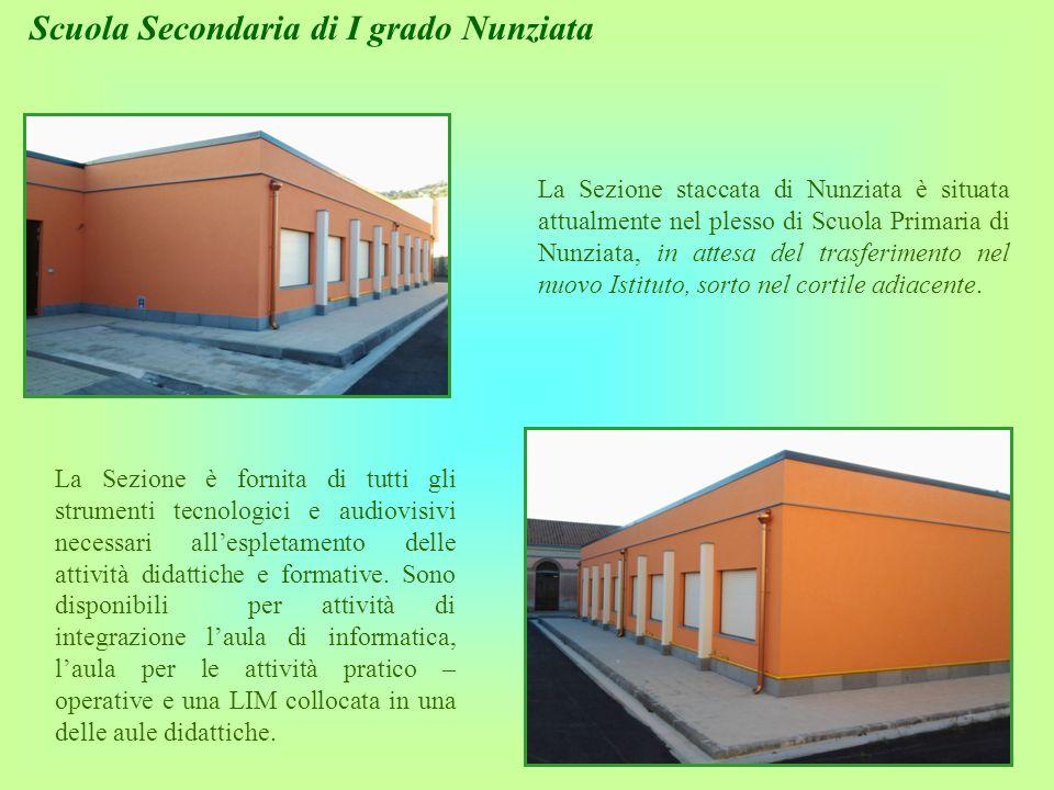Scuola Secondaria di I grado Nunziata La Sezione staccata di Nunziata è situata attualmente nel plesso di Scuola Primaria di Nunziata, in attesa del t