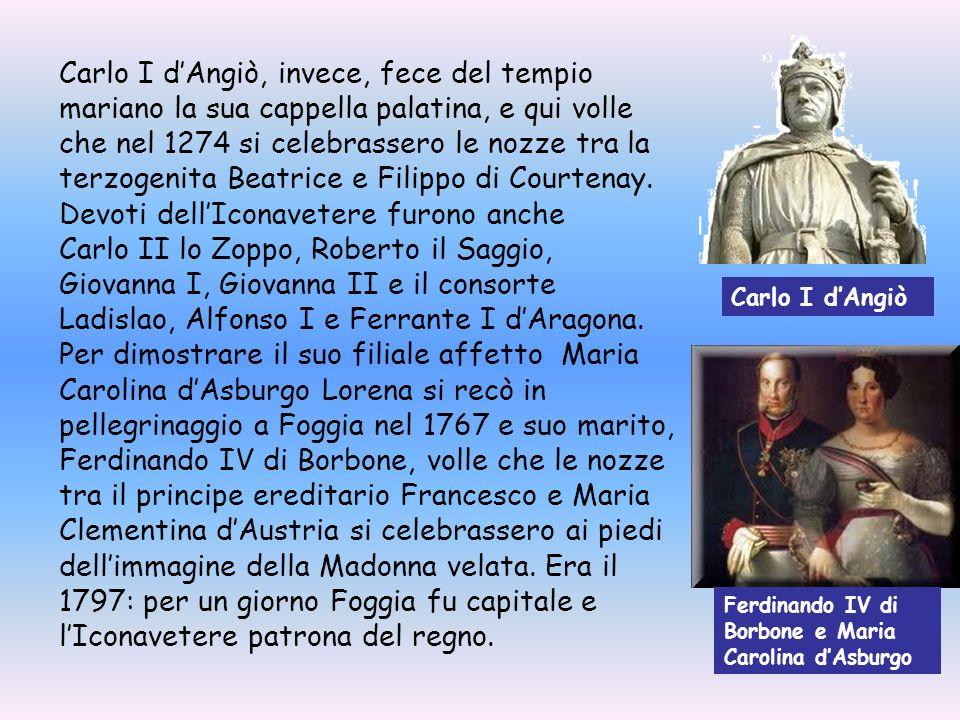 Carlo I dAngiò, invece, fece del tempio mariano la sua cappella palatina, e qui volle che nel 1274 si celebrassero le nozze tra la terzogenita Beatric