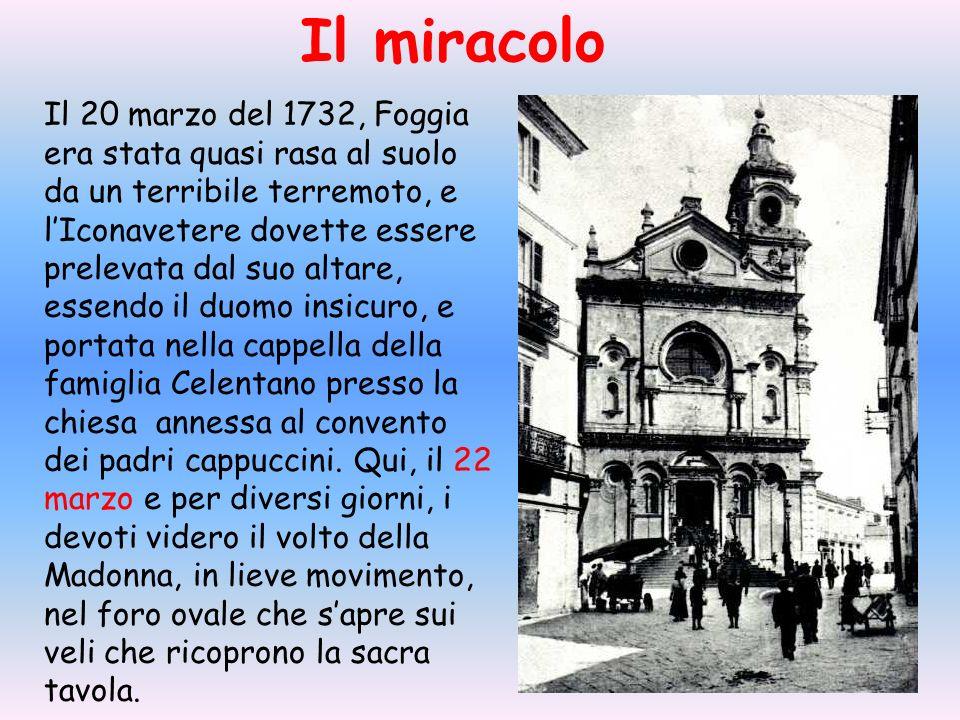 Il 20 marzo del 1732, Foggia era stata quasi rasa al suolo da un terribile terremoto, e lIconavetere dovette essere prelevata dal suo altare, essendo