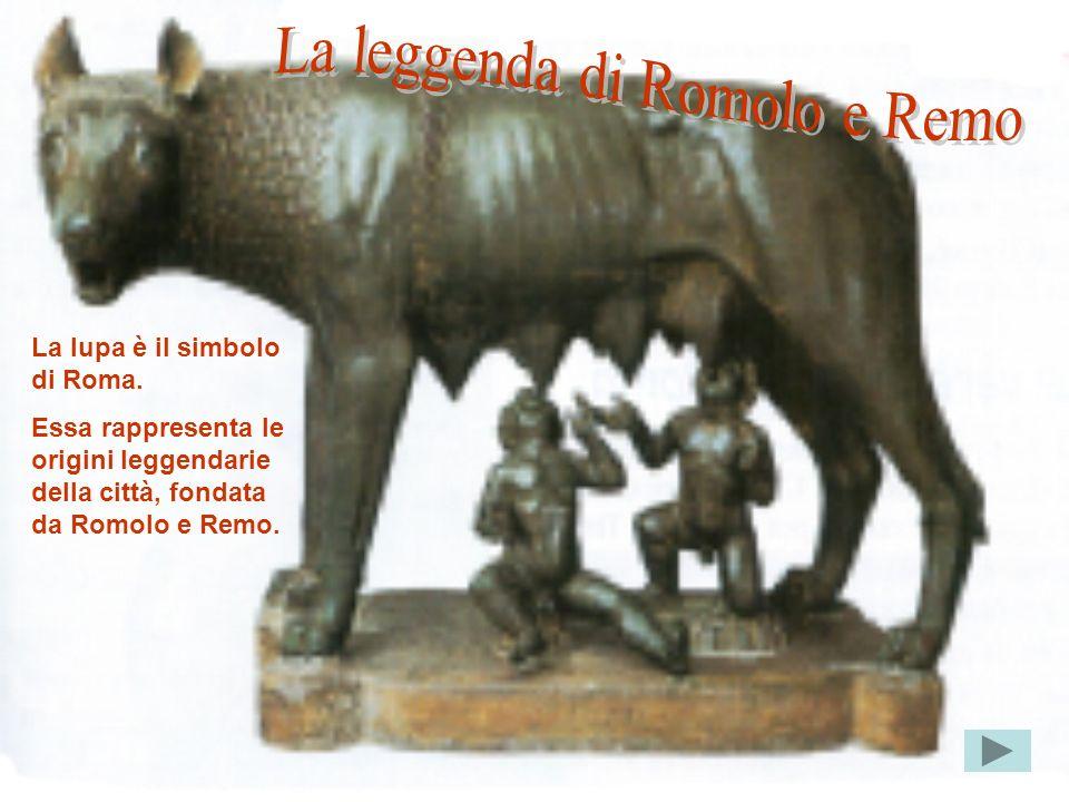 La lupa è il simbolo di Roma.