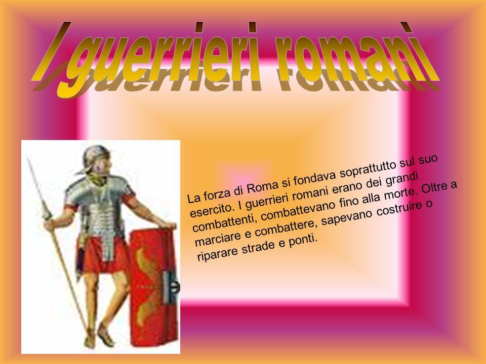 La forza di Roma si fondava soprattutto sul suo esercito.