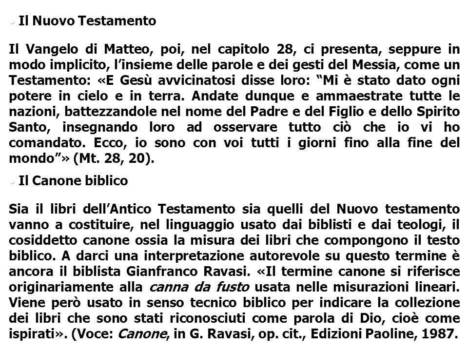 Il Nuovo Testamento Il Vangelo di Matteo, poi, nel capitolo 28, ci presenta, seppure in modo implicito, linsieme delle parole e dei gesti del Messia,