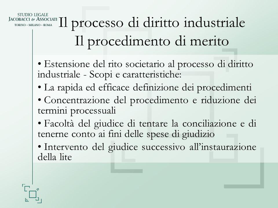Il processo di diritto industriale Il procedimento di merito Estensione del rito societario al processo di diritto industriale - Scopi e caratteristic