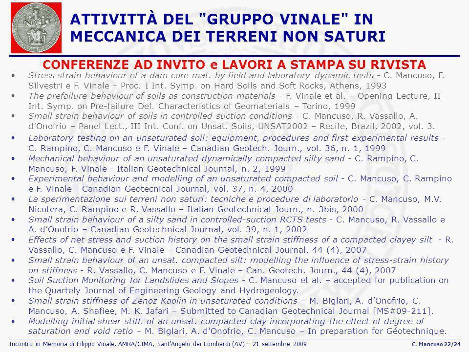Incontro in Memoria di Filippo Vinale, AMRA/CIMA, SantAngelo dei Lombardi (AV) – 21 settembre 2009 C. Mancuso 22/24 CONFERENZE AD INVITO e LAVORI A ST