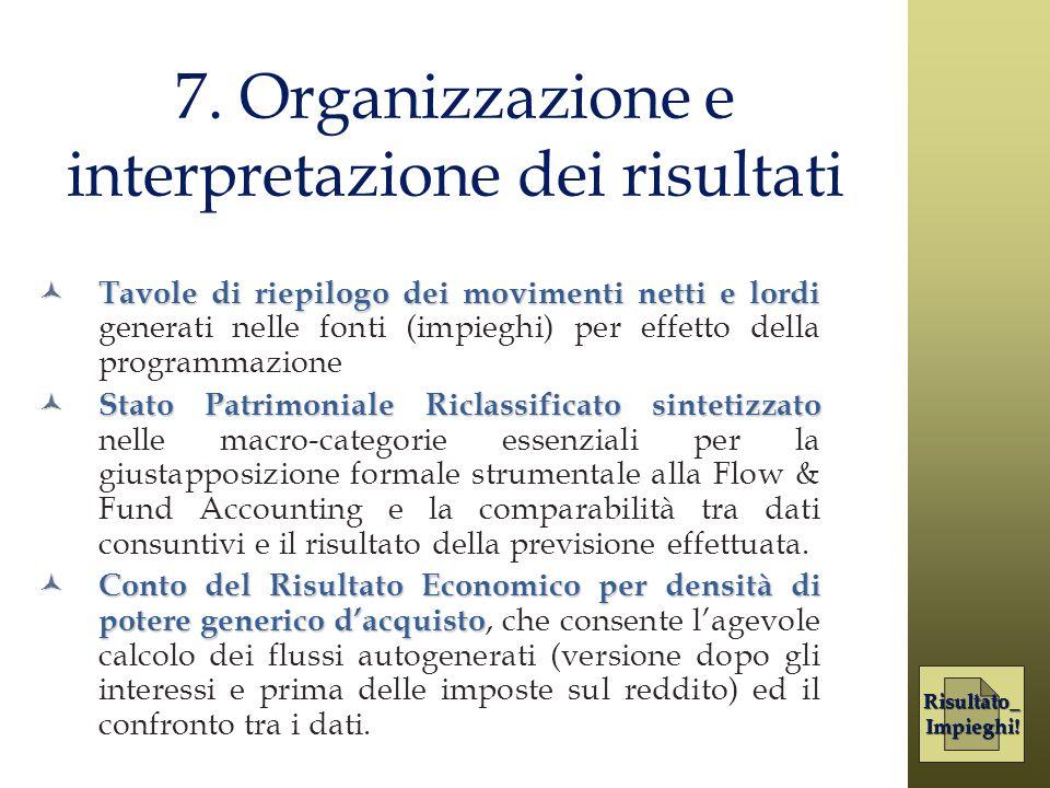 7. Organizzazione e interpretazione dei risultati Tavole di riepilogo dei movimenti netti e lordi Tavole di riepilogo dei movimenti netti e lordi gene