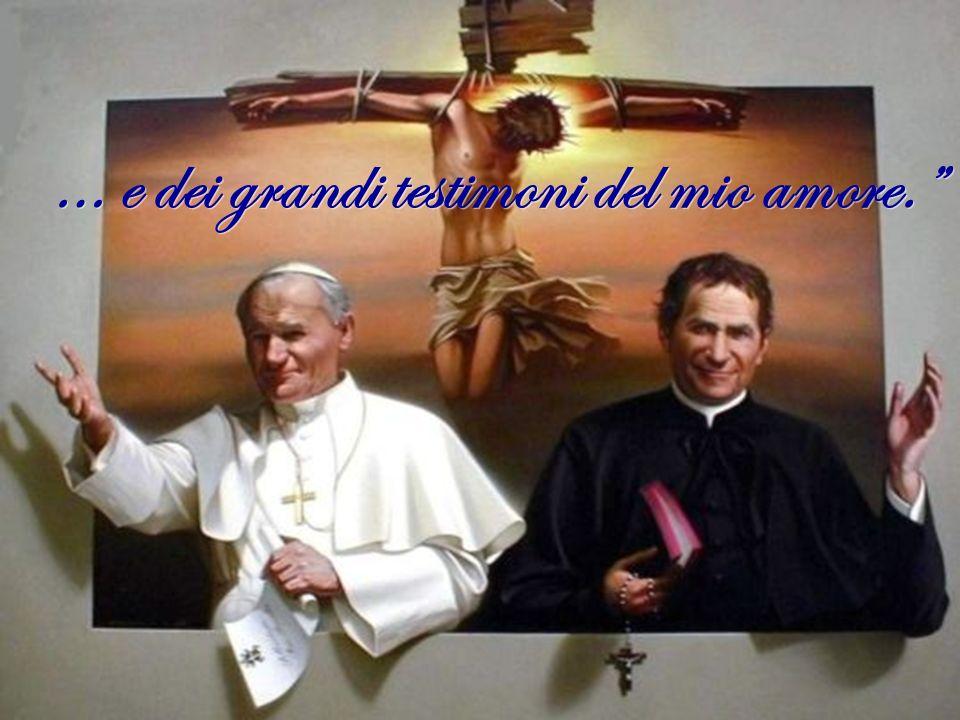 … e dei grandi testimoni del mio amore.