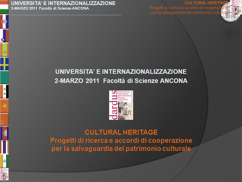 UNIVERSITA E INTERNAZIONALIZZAZIONE 2-MARZO 2011 Facoltà di Scienze ANCONA UNIVERSITA E INTERNAZIONALIZZAZIONE 2-MARZO 2011 Facoltà di Scienze ANCONA